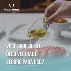 Como saber se seu óleo vegetal é realmente seguro?