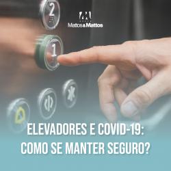 Elevadores e covid-19: como se manter seguro?