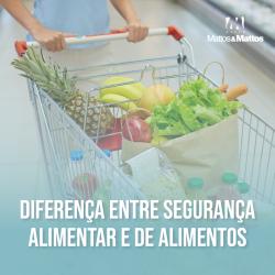 A diferença entre Segurança de Alimentos e Segurança Alimentar