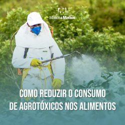 Como reduzir o consumo de agrotóxicos nos alimentos